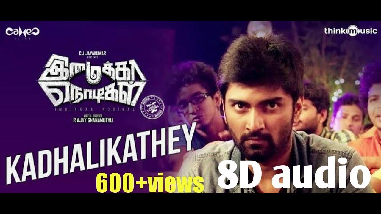 Kadhalikathey imaika nodigal 8D audio song Tamil Hip Hop tamizha best 8D  audio song Tamil