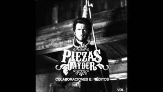 PIEZAS - COLABORACIONES E INÉDITOS VOL I / 16. Jayder - Pencus Track (Negro, Aryon, Soriano, Piezas)