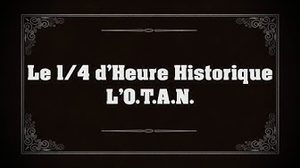 l'OTAN - 1/4 d'heure historique
