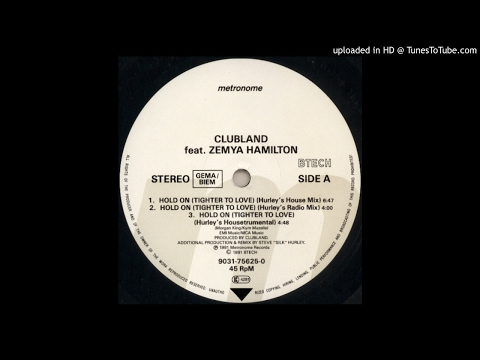 Clubland - Hold On (tighter to love) (Hurley's House Mix)