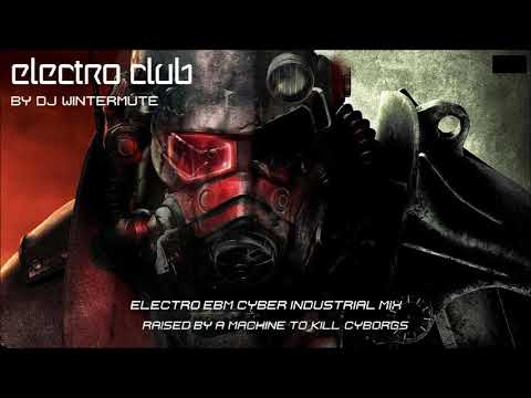 ELECTRO EBM CYBER INDUSTRIAL MIX - RAISED BY A MACHINE TO KILL CYBORGS