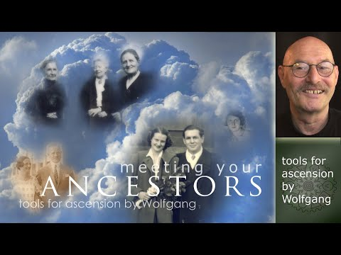 Meeting Your Ancestors - tools for ascension by Wolfgang