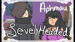 level headed [Aphmau]