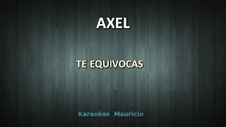 Axel - Te equivocas KARAOKE