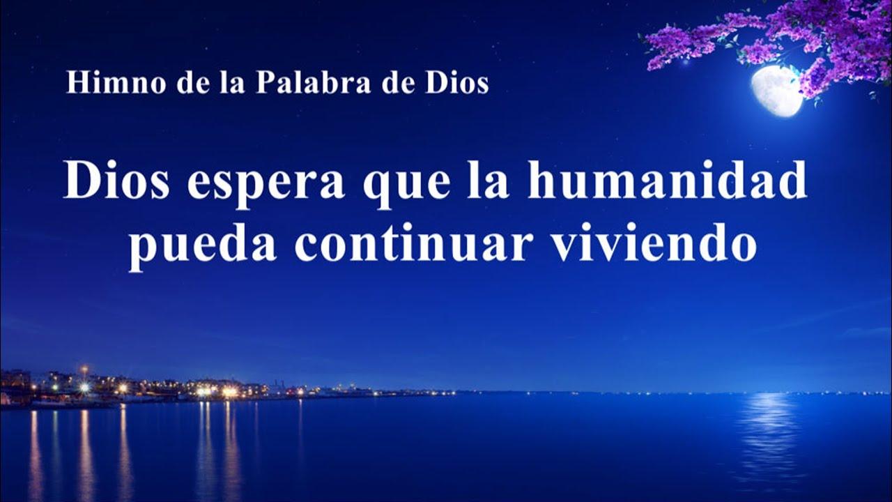 Himno cristiano 2020   Dios espera que la humanidad pueda continuar viviendo