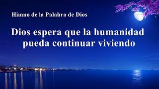 Himno cristiano 2020 | Dios espera que la humanidad pueda continuar viviendo
