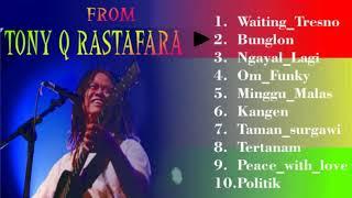 tony q rastafara- 10 lagu terbaik