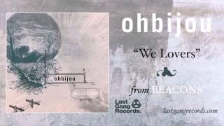 Ohbijou - We Lovers