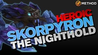 Method vs Skorpyron - Nighthold Heroic
