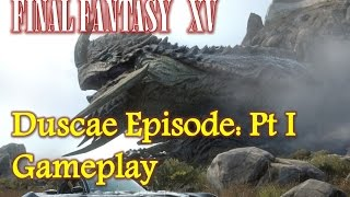 Video FINAL FANTASY XV EPISODE DUSCAE PART I Gameplay WalkThrough download MP3, 3GP, MP4, WEBM, AVI, FLV September 2018
