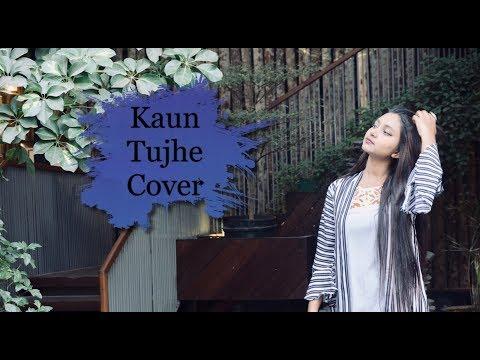 Kaun Tujhe | Palak Muchhal | Cover | Dristy Anam Mp3