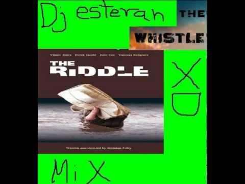 Dj Estevan The riddle whistle
