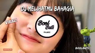 Download Dj Melihatmu Bahagia Tik Tok Full Bass Slow Tersantuy Enak || BoolButs Music