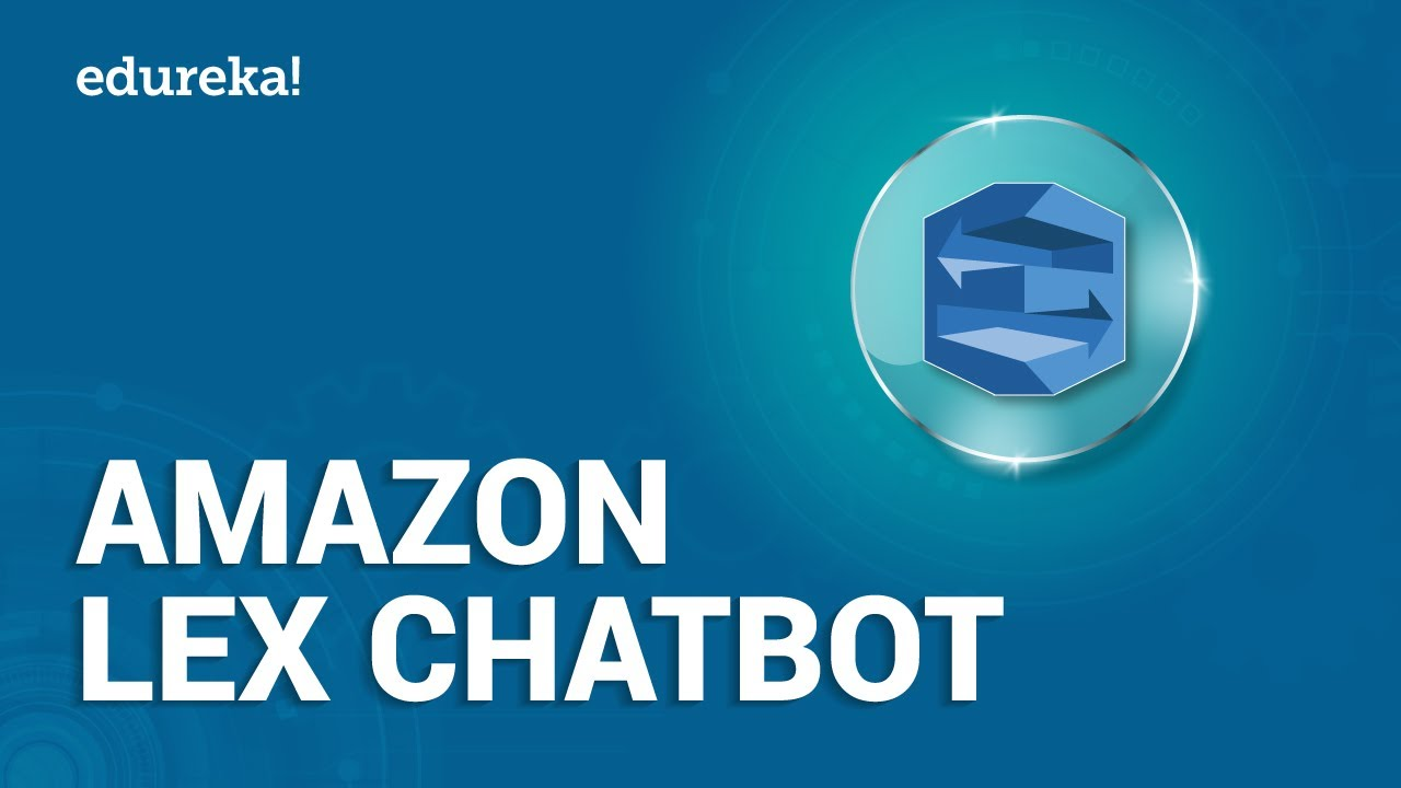 Amazon Lex Chatbot Tutorial | Amazon Lex Chatbot Demo | AWS Certification Training | Edureka