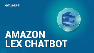 Amazon Lex Chatbot Tutorial   Amazon Lex Chatbot Demo   AWS Certification Training   Edureka