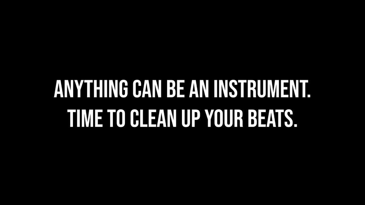 Cleaning Up Your Beats