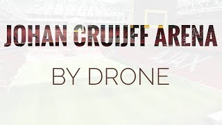 Johan Cruijff Arena Amsterdam, filmed by drone.