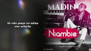 Madini Classic - Niambie Official Lyric Video (Skiza 7633409 Send to 811)