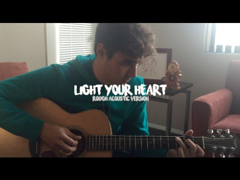 LIGHT YOUR HEART  ROUGH ACOUSTIC VERSION