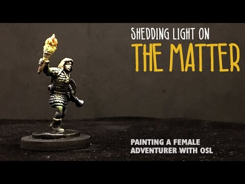 Shedding light on the matter: Painting a female adventurer with OSL
