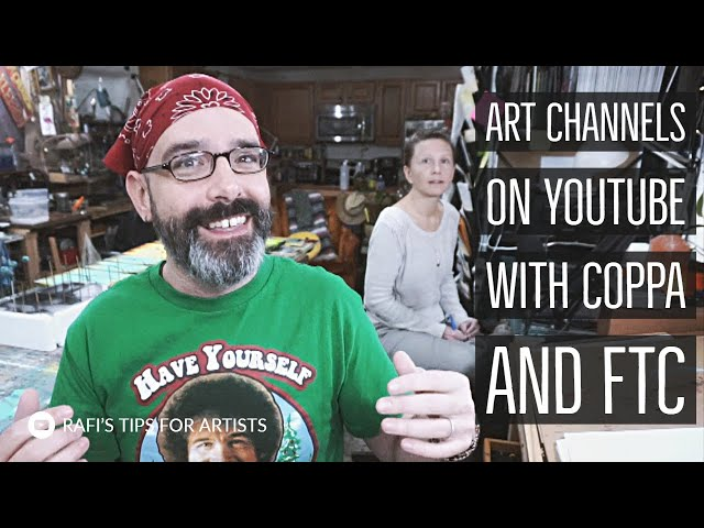 What Happens To Art Channels On YouTube With COPPA And FTC - Tips For Artists