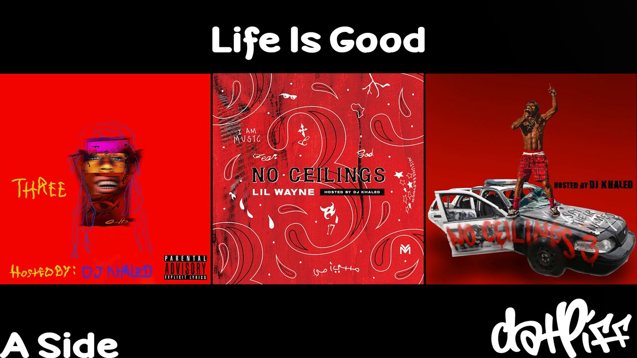 Lil Wayne - Life Is Good | No Ceilings 3 (Official Audio)