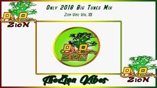 Only 2018 Big Tunes Mixtape ✶Zion Vibs Vol.16 June 2018✶➤DJ O. ZION