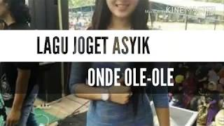 LAGU JOGET ASYIK  -  ONDE OLE _OLE