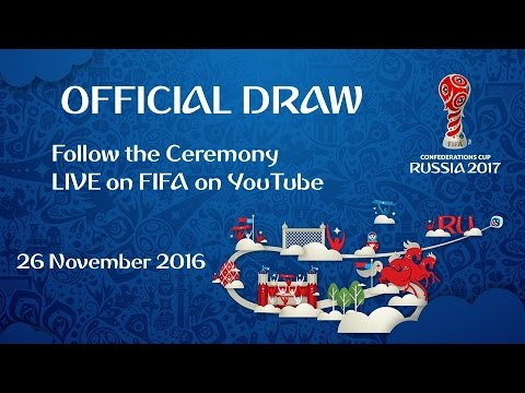 FIFA Confederations Cup Russia 2017 - Official Draw Ceremony