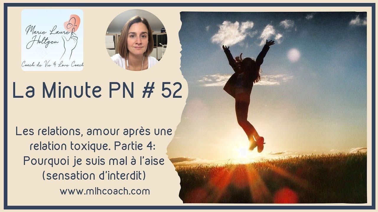 La minute PN#52: Relations, amour après. Pourquoi je suis mal à l aise? (sensation d interdit)-part4