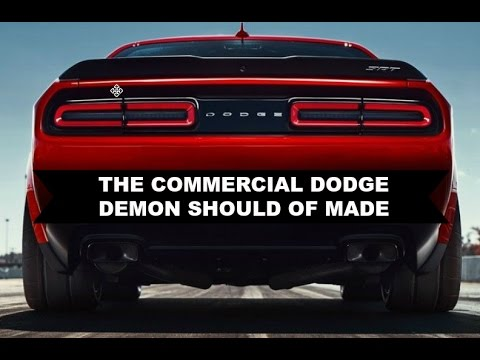 The Dodge Demon Commercial That Should Of Been Made Run