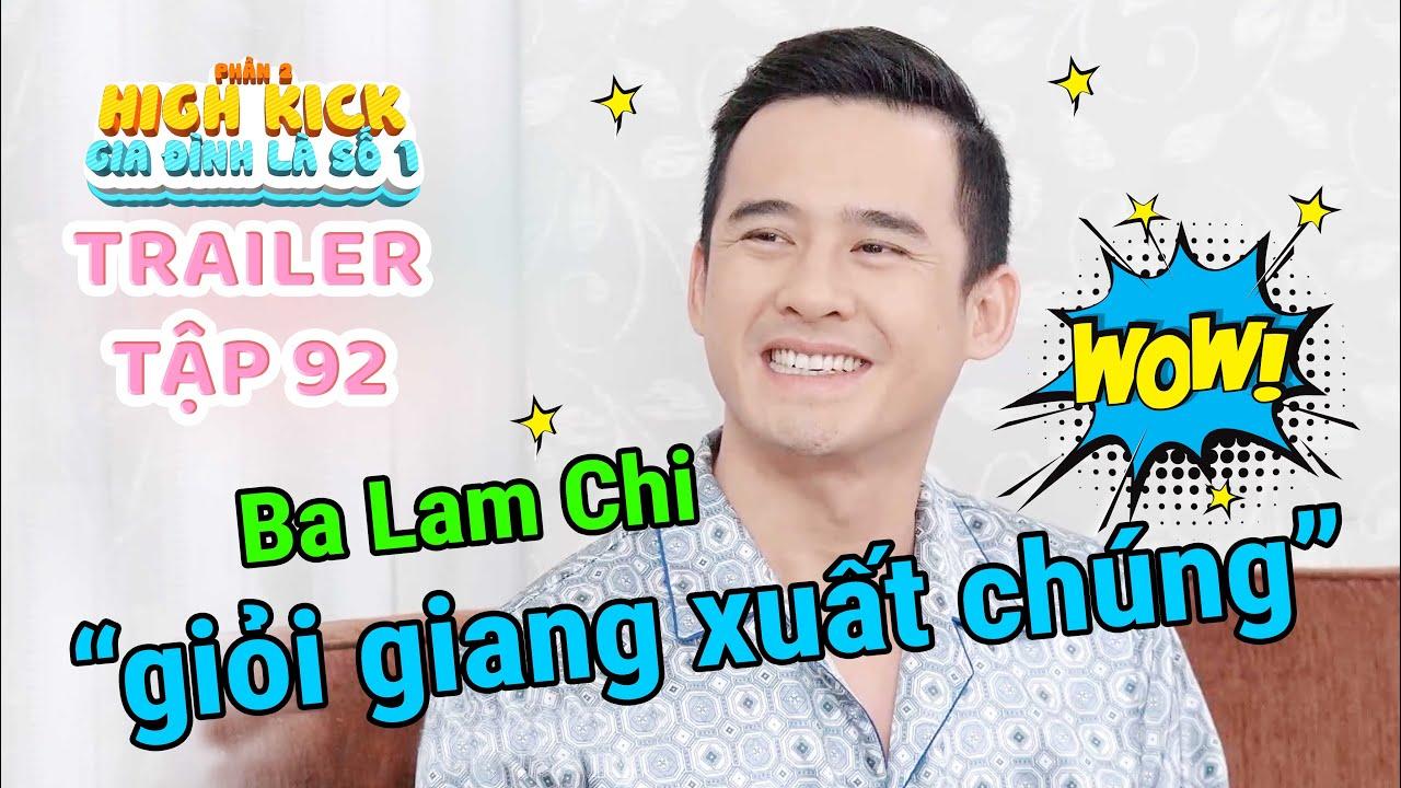 Gia đình là số 1 Phần 2 | Trailer Tập 92: Ba Lam Chi 'giỏi giang xuất chúng' sau bao lần gây họa lớn