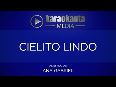 Karaokanta - Ana Gabriel - Cielito lindo