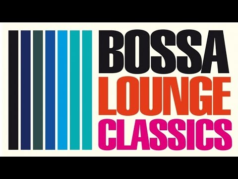 Top Lounge and Chill out Music - Best Bossa Lounge Classics ( Jazzy Instrumental Selection )