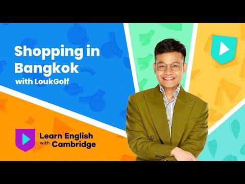 Shopping In Bangkok With LoukGolf | Learn English With Cambridge