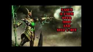 League of legends : Self 1-hit + NASUS Q FARM OVER 9000!!!!!