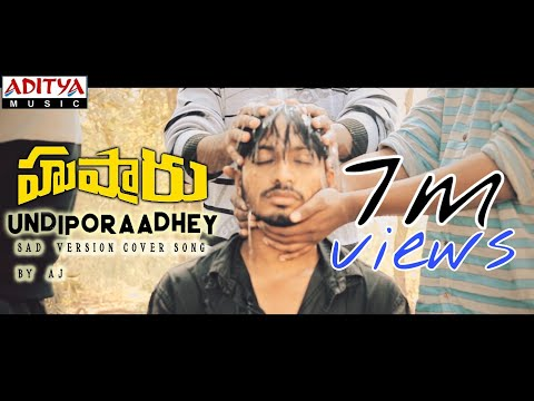 Undiporaadhey Sad Version Cover Song | Hushaaru movie |Sid Sriram| AJ