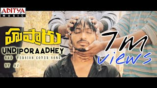 Undiporaadhey Sad Version Full Video Song  Husharu Latest Telugu Movie Songs  Sid Sriram  AJ