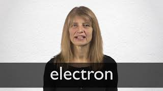 How to pronounce ELECTRON in British English