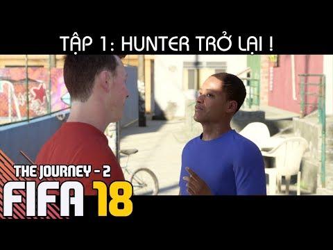 THE JOURNEY 2 - TẬP 1: HUNTER TRỞ LẠI ! | CHAPTER 1 | FIFA 18 | TÍ BỊ BỌN TRẺ CON BẮT NẠT.