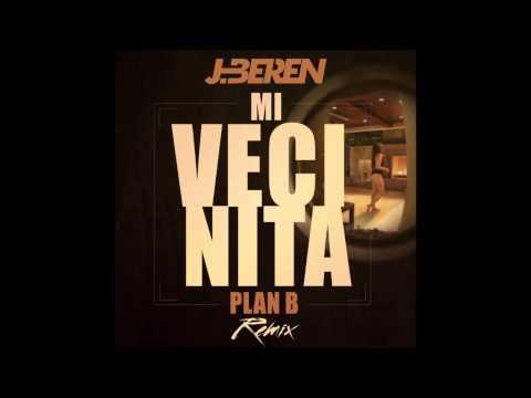 J.Beren Vs Plan B Ft Sergi Gil - Mi Vecinita ( Rmx )