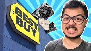 Buying all my PC parts at Best Buy
