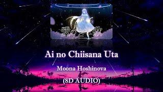 "Download [Hololive] ""Ai no Chiisana Uta"" / Moona Hoshinova (Original Song)【8D Audio】"