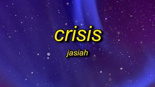 Jasiah - Crisis (Lyrics) | and i'm swervin in the streets, ay get the f outta my way