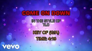 TLC - Come On Down (Karaoke)