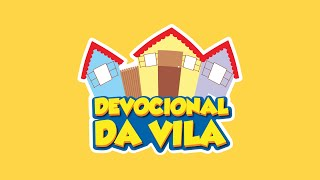 DEVICIONAL DA VILA #22