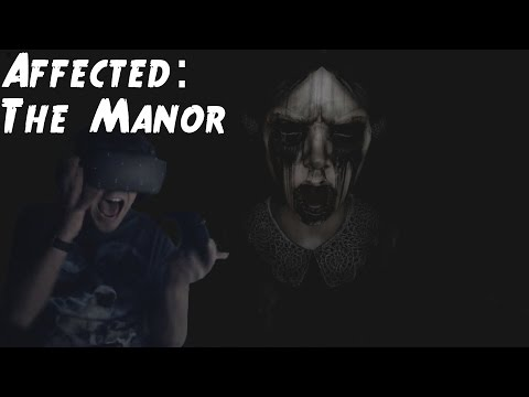 DRUNK AND TERRIFIED | Affected: The Manor (Oculus Rift)