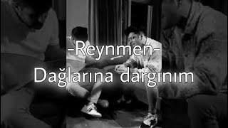 Reynmen - Dağlarına Dargınım (Sözleriyle)