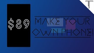 MAKE your OWN PHONE under $89! | TapNews Episode 8