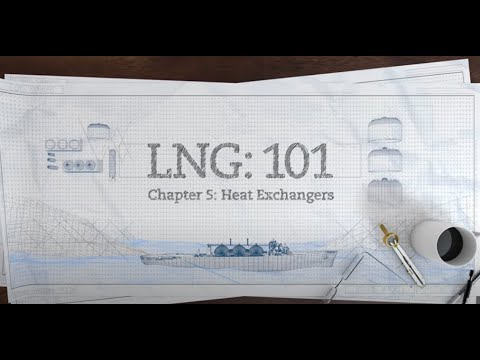 LNG 101 - Pt. 5 Heat Exchangers